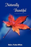 Naturally Beautiful: An Inspirational Romance Novel - Debra Fulton-White