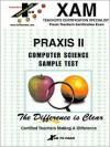 Computer Science Sample Test: Teacher Ceritfication Exam (Xam Praxis Series) - Pat Oliphant