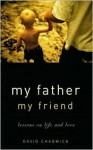 My Father, My Friend: Lessons on Life and Love (Recent Releases) - David Chadwick