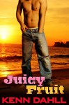Juicy Fruit - Kenn Dahll