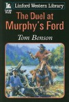 The Duel at Murphy's Ford - Tom Benson