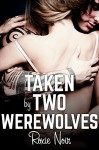Taken by Two Werewolves (An MMF Bisexual Menage Threesome) (Short Sizzlers: MMF Book 15) - Roxie Noir