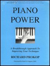 Piano Power, A Breakthrough Approach To Improving Your Technique - Richard Prokop