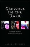 Growing in the Dark - Janine Baer