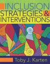 Inclusion Strategies & Interventions - Toby J. Karten