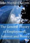 The General Theory of Employment, Interest and Money (Annotated) - John Maynard Keynes