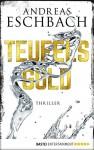 Teufelsgold: Thriller (German Edition) - Andreas Eschbach