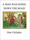 A Man Was Going Down the Road - Otar Chiladze, Donald Rayfield