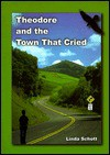 Theodore and the Town That Cried - Linda G. Schott