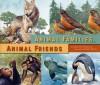 Animal Families, Animal Friends - Gretchen Woelfle, Robert Hynes