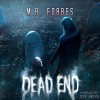 Dead End: Ghosts & Magic, Book 4 - M. R. Forbes, Soundbooth Theater, Jeff Hays, Quirky Algorithms