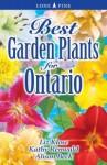 Best Garden Plants for Ontario - Liz Klose, Kathy Renwald, Alison Beck