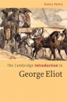 The Cambridge Introduction to George Eliot (Cambridge Introductions to Literature) - Henry