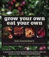 Grow Your Own Eat Your Own - Bob Flowerdew