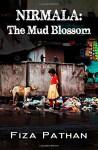 NIRMALA: The Mud Blossom - Fiza Pathan, Susan Hughes myindependenteditor.com, LLPix Photography & Design