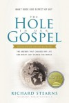 The Hole in Our Gospel Special Edition: What Does God Expect of Us? The Answer That Changed My Life and Might Just Change the World - Richard Stearns