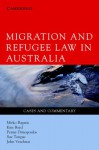 Migration and Refugee Law in Australia: Cases and Commentary - Mirko Bagaric