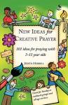 New Ideas for Creative Prayer - Judith Merrell