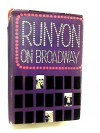 RUNYON ON BROADWAY: MORE THAN SOMEWHAT; FURTHERMORE, TAKE IT EASY. - Damon. Runyon