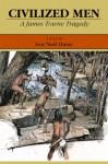 Civilized Men: A James Towne Tragedy: A Novel - Ivor Noël Hume