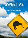 SWEET AS: Journeys In A New Zealand Summer - Garth Cartwright