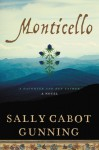 Monticello: A Daughter and Her Father - Sally Cabot Gunning