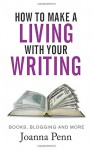 How To Make A Living With Your Writing: Books, Blogging and More - Joanna Penn