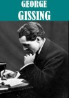 The Essential George Gissing Collection (18 books) - George Gissing
