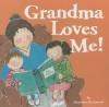 Grandma Loves Me! - Marianne Richmond