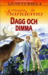 Dagg och dimma - Margit Sandemo