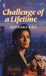 Challenge of a Lifetime - Barbara Kaye