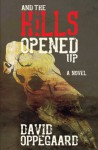 And the Hills Opened Up - David Oppegaard