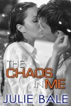 The Chaos in Me - Julie Bale