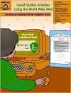 Social Studies Activities Using the World Wide Web - Debby Reum, Marilyn Evans