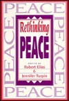 Rethinking Peace - Robert Elias