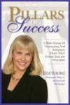 Pillars Of Success - Insight Guides, Pat Summitt, Alexander Haig Jr., Jim Rohn, Kimberly Alyn, Jeff Gee; Louis Monsour, Louis Monsour