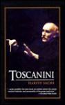 Toscanini - Harvey Sachs