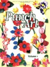 Punch Your Art Out: Volume 1 - Memory Makers Books, Memory Makers Magazine, Memory Makers Staff, Satellite Press