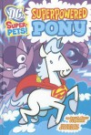 Superpowered Pony - Sarah Hines Stephens, Art Baltazar