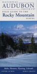 National Audubon Society Field Guide to the Rocky Mountain States - Peter Alden, National Audubon Society, Dennis Paulson