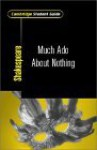 Cambridge Student Guide to Much ADO about Nothing - Michael Clamp