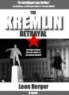 Kremlin Betrayal - Leon Berger