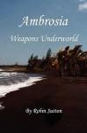 Ambrosia Weapons Underworld - Robin Sutton
