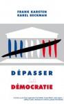 Dépasser la démocratie (French Edition) - Frank Karsten, Karel Beckman, Benoît Malbranque, Damien Theillier