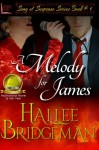 A Melody for James: Part 1 of the Song of Suspense Series (Volume 1) - Hallee Bridgeman, Gregg Bridgeman