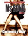 Seduced Into Stockings : Ms Bond Book 1 - Carmenica Diaz