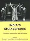 India's Shakespeare: Translation, Interpretation, and Performance - Poonam Trivedi