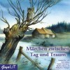 Märchen zwischen Tag und Traum - Katharina Thalbach, Gerd Baltus, Barbara Nüsse