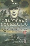 Guardsman and Commando: The War Memoirs of RSM Cyril Feebery, DCM - David Feebery
