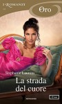 La strada del cuore (I Romanzi Oro) - Giuliano Claudio Acunzoli, Stephanie Laurens